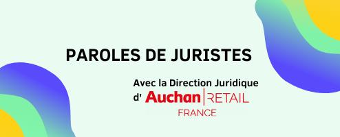 Découvrez le portrait de la Directrice Juridique d'Auchan Retail dans Paroles de Juristes