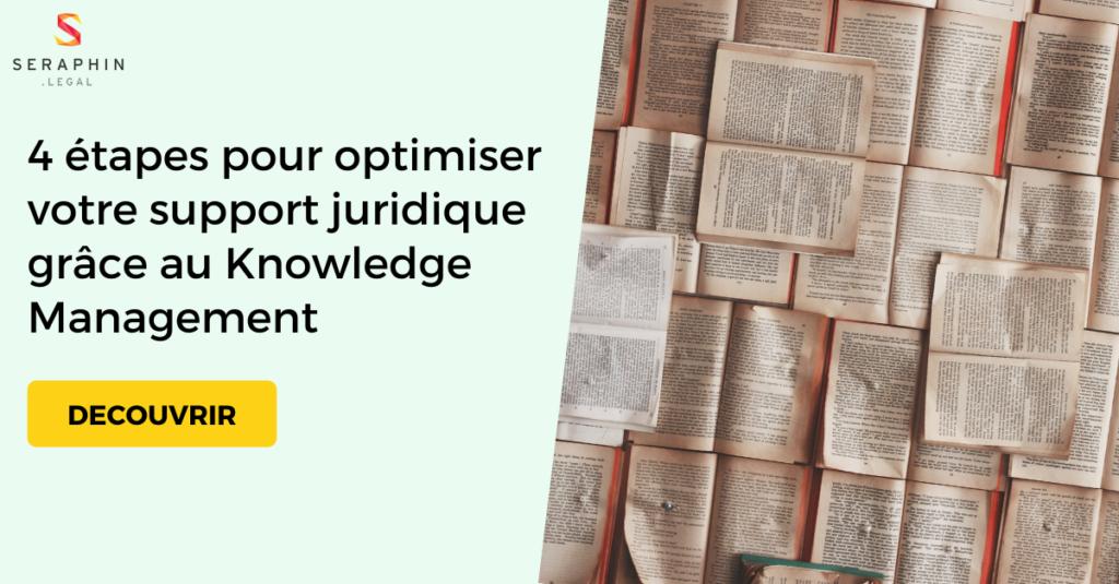 4 étapes pour optimiser votre support juridique grâce au Knowledge Management